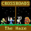 Crossroads: The Haze