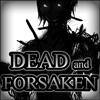 Dead and Forsaken