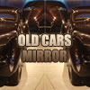 Old Cars Mirror