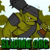 Sliding Orc