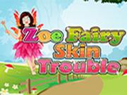 Zoe Fairy Skin Trouble