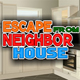 Escape from Neighbor Hous…